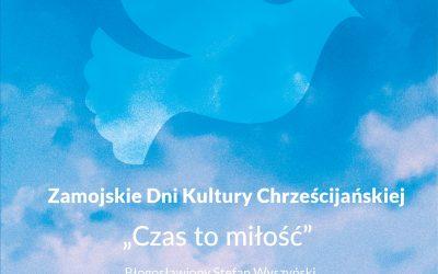 Zamojskie Dni Kultury Chrześcijańskiej- program